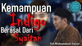 Kemampuan Indigo Berasal Dari Syaitan - Ustadz Muhammad Faizar