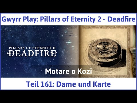 Pillars Of Eternity Karte.Pillars Of Eternity 2 Deadfire Teil 161 Dame Und Karte Let S