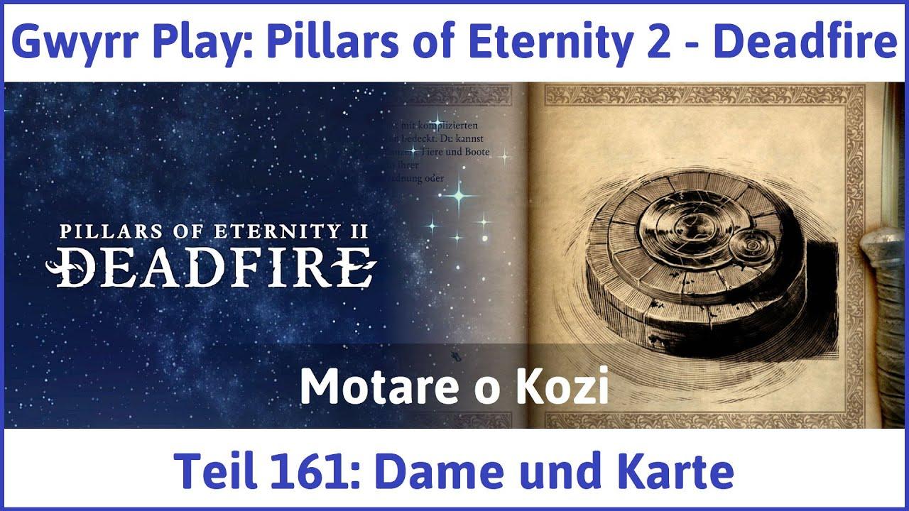 Pillars Of Eternity Karte.Pillars Of Eternity 2 Deadfire Teil 161 Dame Und Karte Let S Play Deutsch
