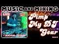 Pimp My DJ Gear | The Music and Mixing Show with DJ Michael Joseph #DJNTV #40