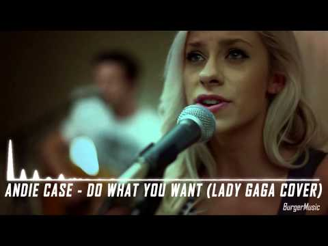 Andie Case - Do What You Want (Lady Gaga Cover) Explicit ...Do What You Want Lady Gaga Single Cover