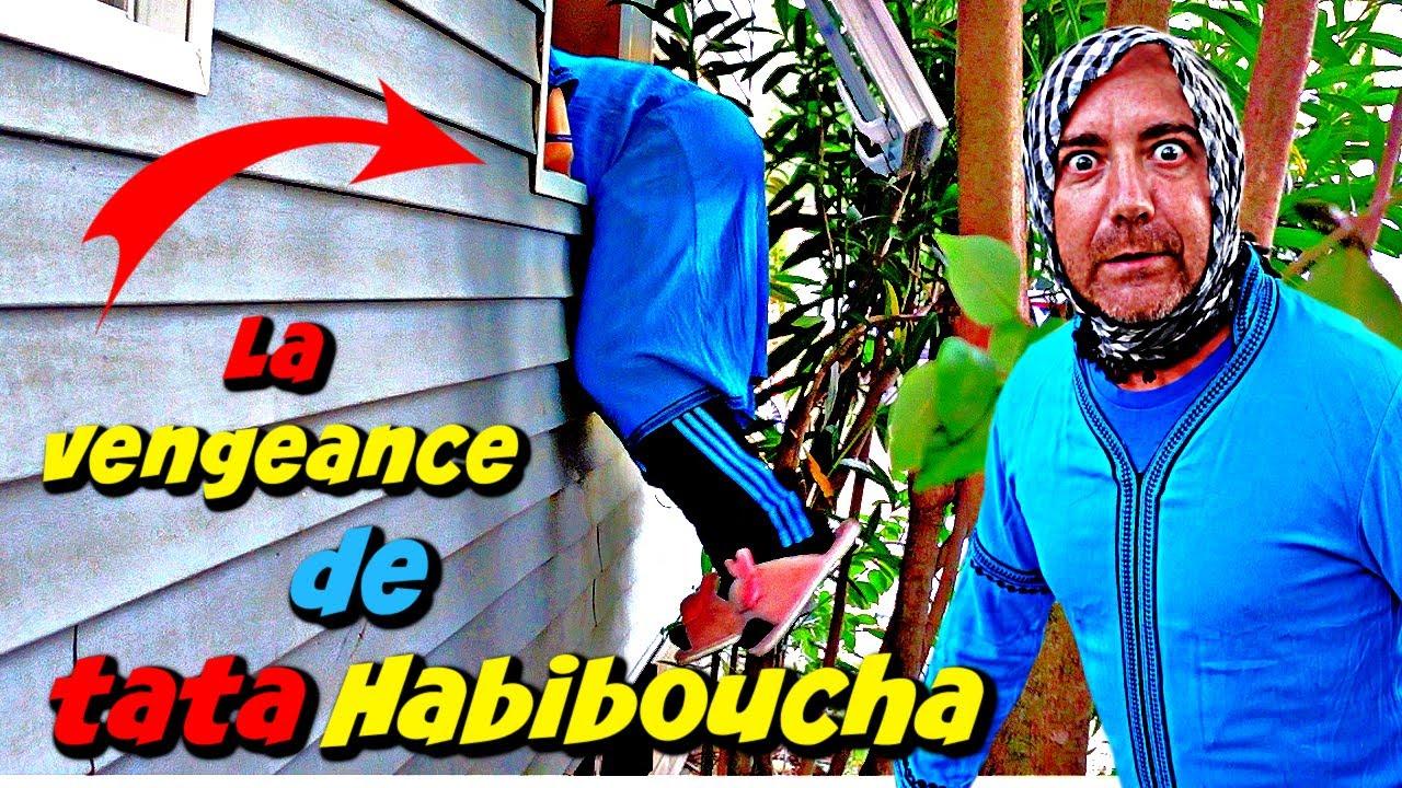 LA VENGEANCE de TATA HABIBOUCHA !