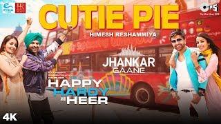 Cutie Pie ((Jhankar)) - Happy Hardy And Heer | Himesh Reshammiya & Sonia Mann | Shabbir Ahmed