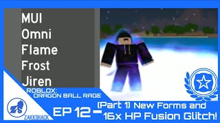 ROBLOX: Dragon Ball Rage Ep. 12- (Part 1) New Forms and 8x HP Glitch!