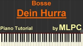Bosse - Dein Hurra I Piano Tutorial by MLPC