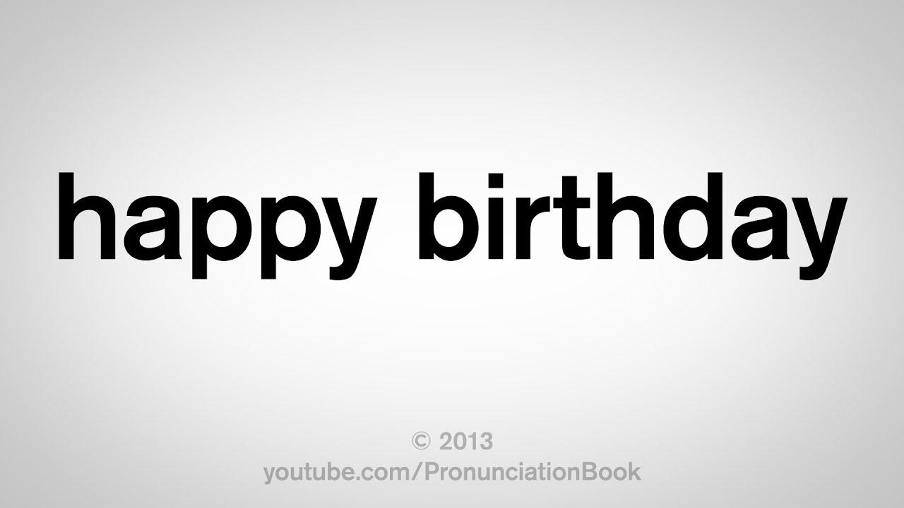 How To Pronounce Happy Birthday Youtube