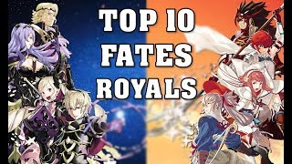 Top 10 Favorite Fates Royals
