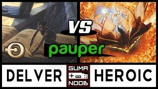 Pauper - MONO BLUE DELVER vs MONO WHITE HEROIC