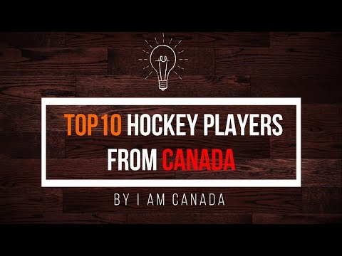 List of Top Hockey Players from Canada - Part 1