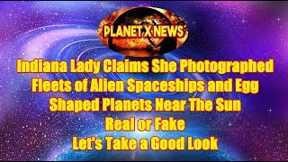 Indiana Lady Claims She Photographed Fleets of Alien Spacecraft Invading The Sun - Real or Fake?