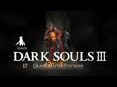 [ Dark Souls 3 / Guide Fr ] : 17 Grand Maître Sulyvahn