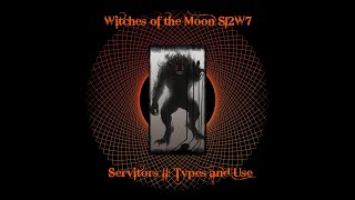 WOTM S12W7 *Monday* Servitors: How to Create and Use Them