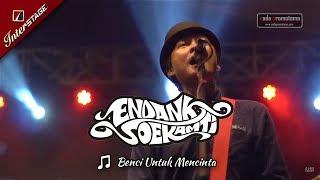 [SUKABUMI APRIL 2017] BENCI UNTUK MENCINTA | ENDANK SOEKAMTI (Live Konser INTERSTAGE SECAPA)