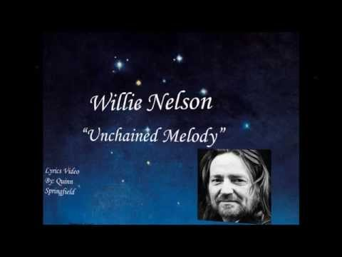 Willie Nelson-Unchained Melody (with Lyrics)