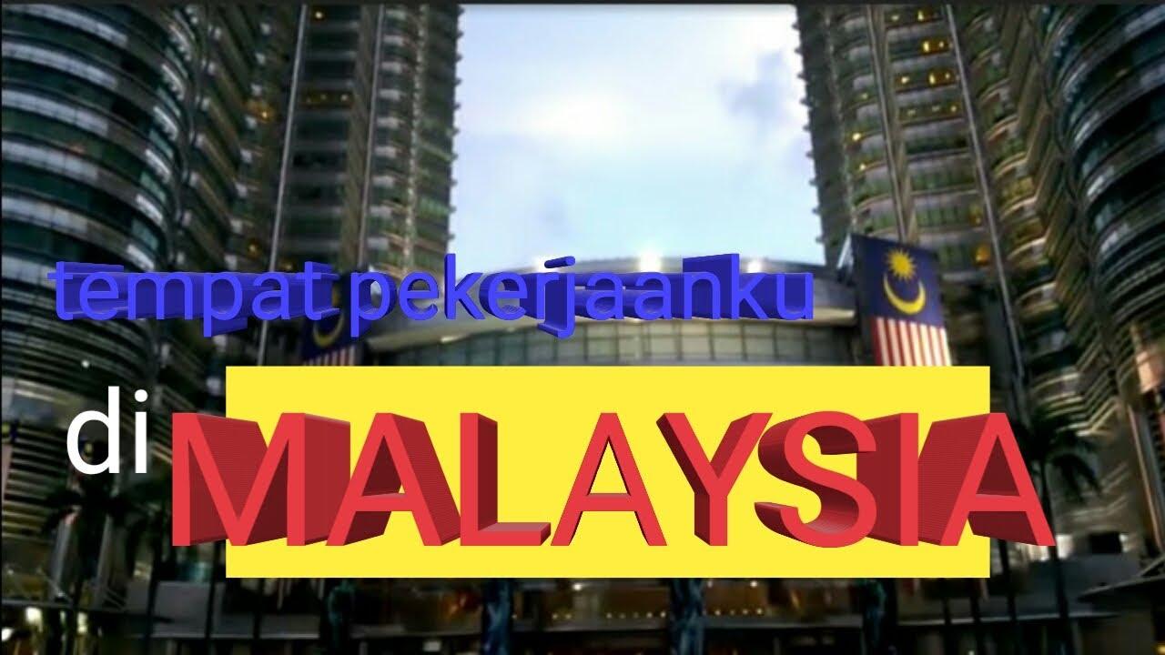 Kerja Di Malaysia Youtube