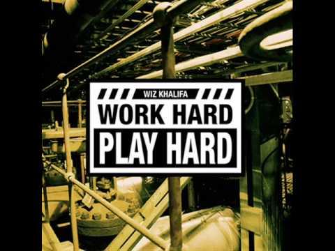 Wiz Khalifa  Work Hard, Play Hard Lyrics and Download