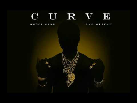 Curve - Gucci Mane ft The Weeknd (CLEAN AUDIO)