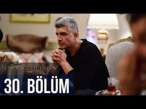 İstanbullu Gelin 30. Bölüm