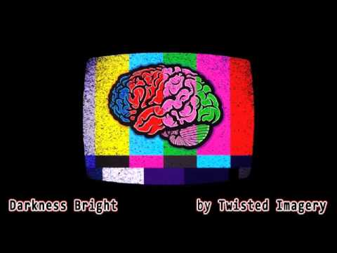 Darkness Bright (Unplug from the Signal) by Twisted Imagery