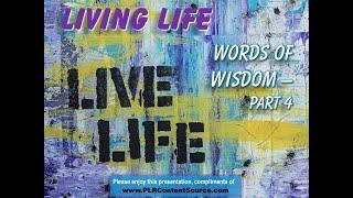 Living Life Words of Wisdom