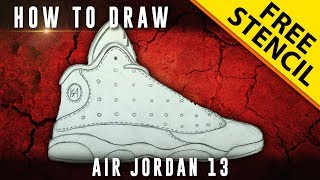 How To Draw: Air Jordan 13 w/ Downloadable Stencil