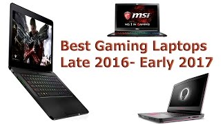 Best Gaming Laptops Late 2016 - Early 2017