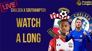 Chelsea vs southampton || live - watch a-long