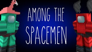 AMONG The Spacemen | Minecraft BE