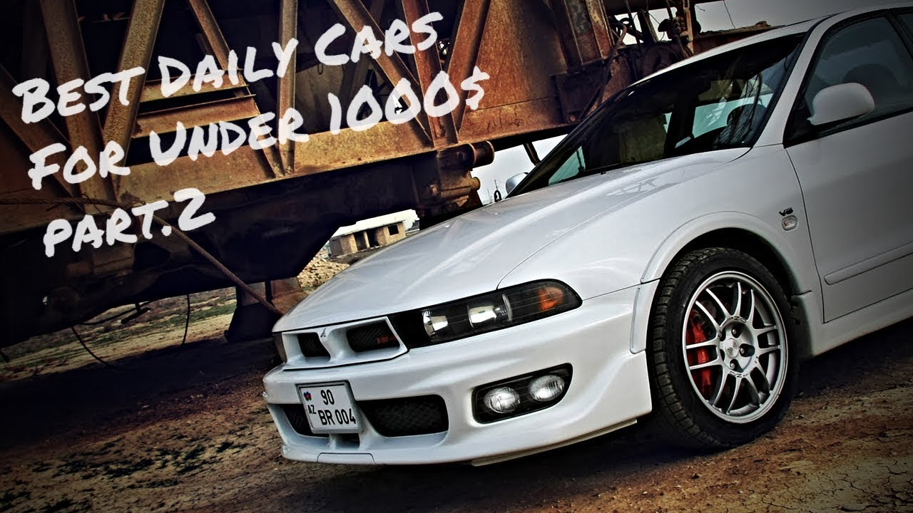 Best Daily Cars Under 1000 Part 2