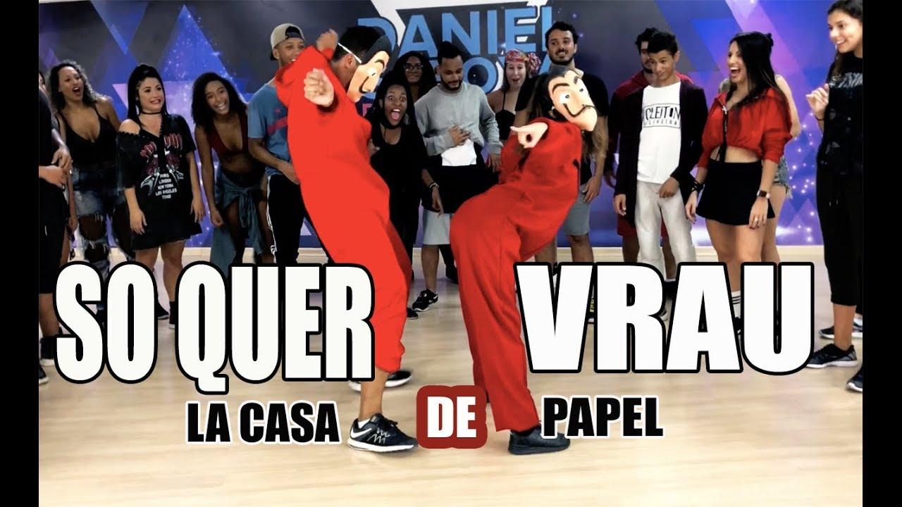So Quer Vrau La Casa De Papel Mc Mm Feat Dj Rd Coreografia