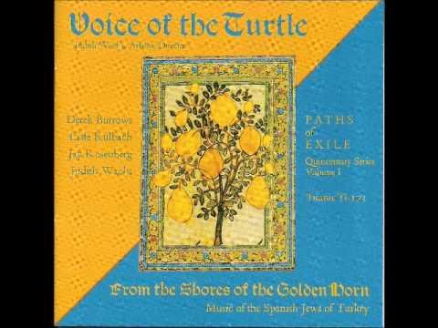 "Voice of the Turtle - ""O madre mia"" (Sephardic Jewish Music from Turkey)"
