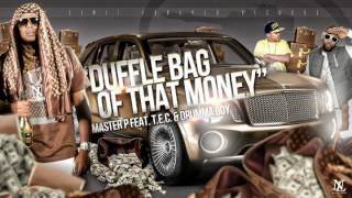 """Duffle Bag of that Money"" Master P, T.E.C. & Drumma Boy"