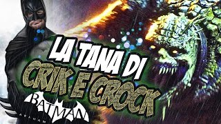 Batman - Arkham Asylum - 11°: La Tana di Crick e Crock!