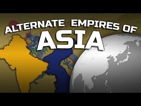 Alternate Empires of Asia [3D Mapping]