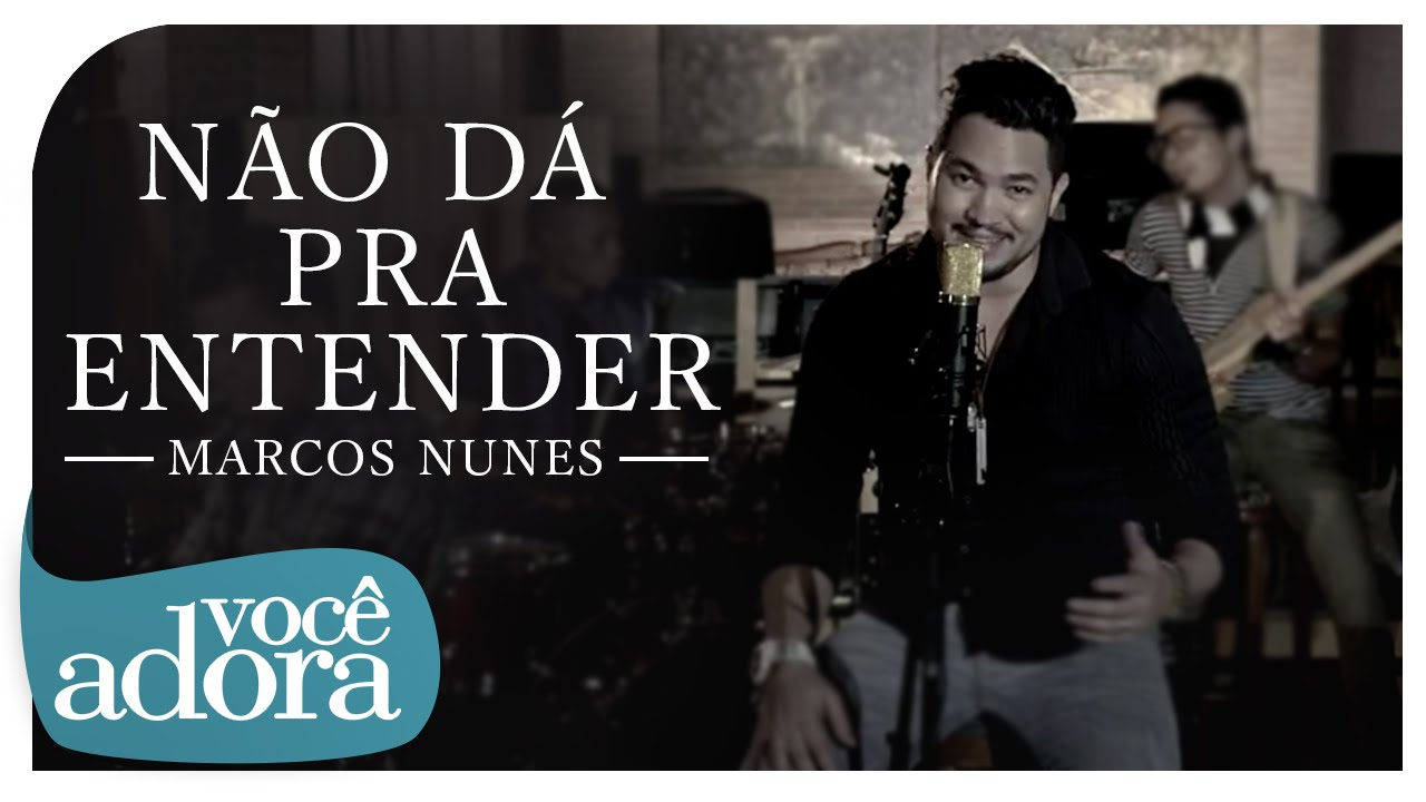 Marcos Nunes - Não dá Pra entender (Clipe Oficial)