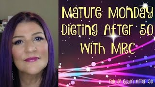 Mature Monday~ Dieting After 50~ Metabolic Research Center