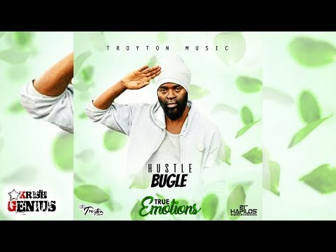 Bugle - Hustle [True Emotions Riddim] July 2017