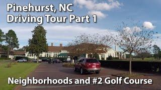 Pinehurst NC Driving Tour - US Open Golf Course and Neighborhoods