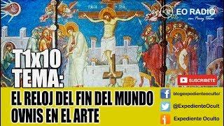 ARCHIVO EO-RADIO: EL RELOJ DEL FIN DEL MUNDO / OVNIS EN EL ARTE (T1X10) - 15/01/2012