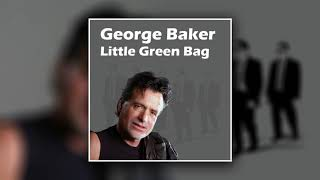 George Baker - Little Green Bag