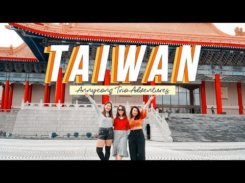 FIRST TIME IN TAIPEI, TAIWAN 2018 #AnnyeongTrioAdventures | Relisa Abaca