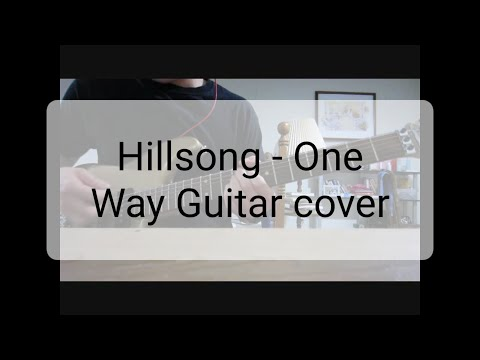 Hillsong One way Guitar Cover with tabs