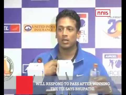 Will Respond To Paes After Winning The Tie Says Bhupathi
