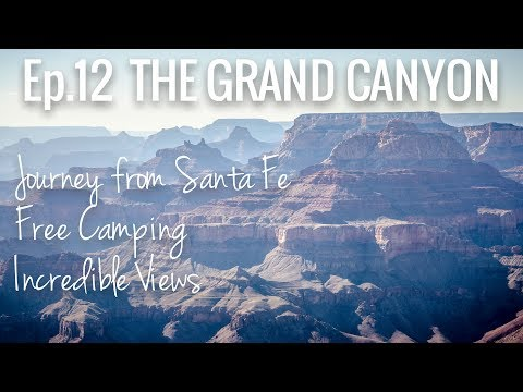 [RV Life & Travel] Ep. 12 Journey to the Grand Canyon || Santa Fe to the South Rim || Free Camping!
