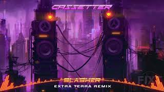 Cassetter - Slasher (Extra Terra Remix) | Dark Synthwave