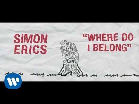 Simon Erics - Where Do I Belong (Official Lyric Video)