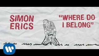 Simon Erics - Where Do I Belong (Official Lyric Video)