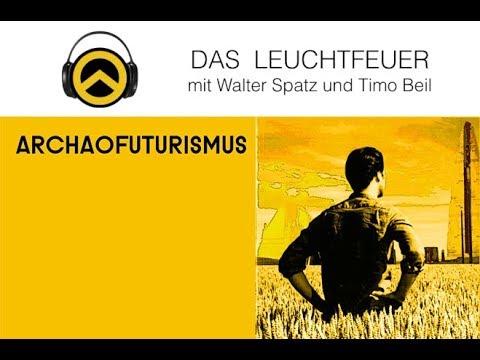 DAS LEUCHTFEUER: ARCHAO-FUTURISMUS / #15