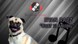 Download Ryan Rapz Buat si anjing