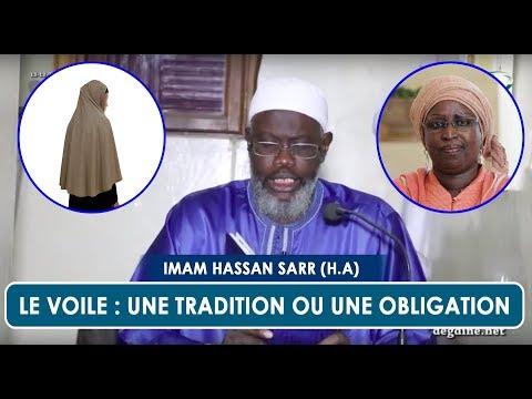 Le voile (Al hijab) : une tradition ou une obligation || Imam Hassan Sarr (H.A)